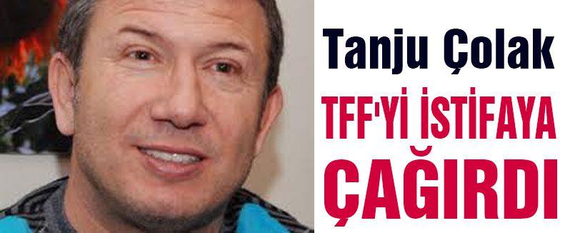 Eski futbolcu Çolak, TFF'yi İstifaya Çağırdı