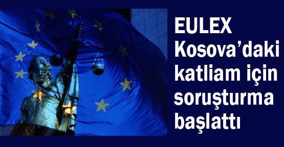 EULEX Kosova'daki katliam için soruşturma