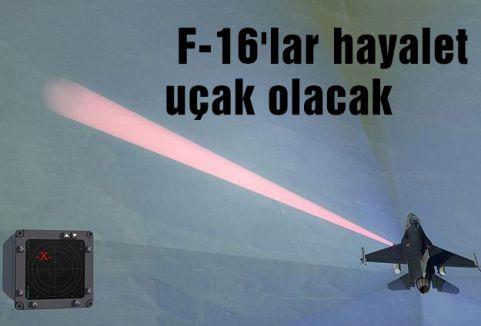 F-16'lar hayalet  uçak olacak