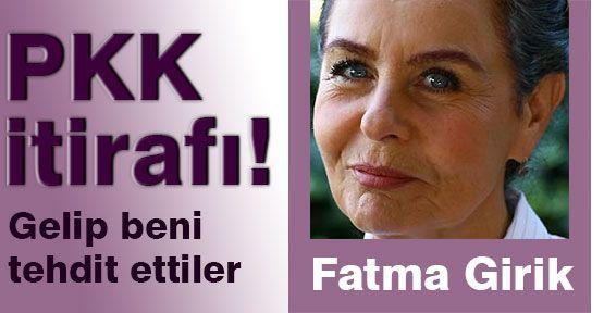 Fatma Girik; Yıllar Sonra PKK Tehdidini Anlattı...