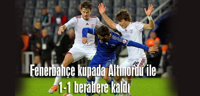 Fenerbahçe kupada Altınordu ile 1-1