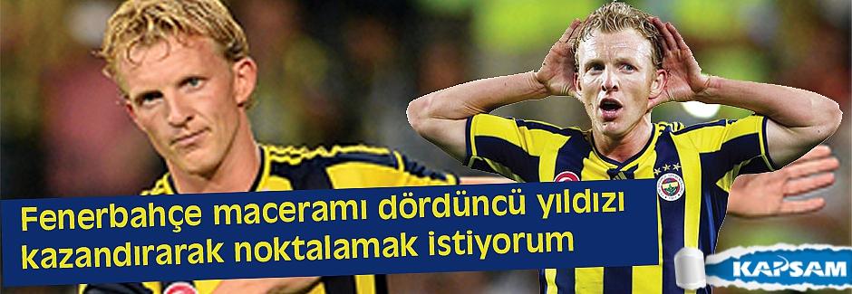 Fenerbahçe maceramı dördüncü yıldızı kazandırarak noktalamak istiyorumfenerbahçe