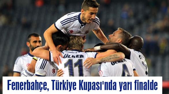 Fenerbahçe, Türkiye Kupası'nda yarı finalde