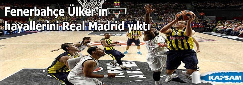 Fenerbahçe Ülker'in hayallerini Real Madrid yıktı