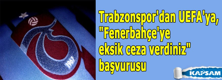 """""""Fenerbahçe'ye eksik ceza verdiniz"""" başvurusu"""
