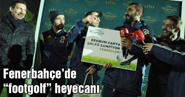"""Fenerbahçe'de """"footgolf"""" heyecanı"""