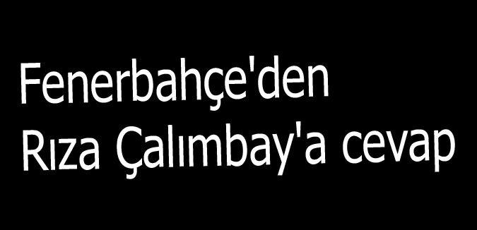 Fenerbahçe'den  Çalımbay'a cevap