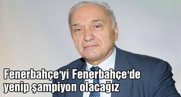 Fenerbahçe'yi Fenerbahçe'de yenip şampiyon olacağız