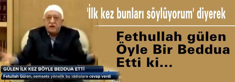Fethullah Gülen Öyle Bir Beddua Etti ki...