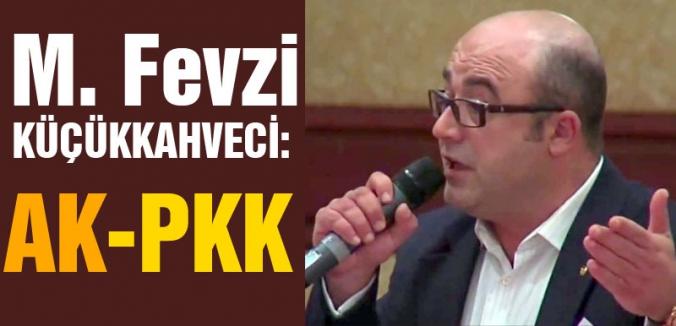 Fevzi KÜÇÜKKAHVECİ: AK-PKK
