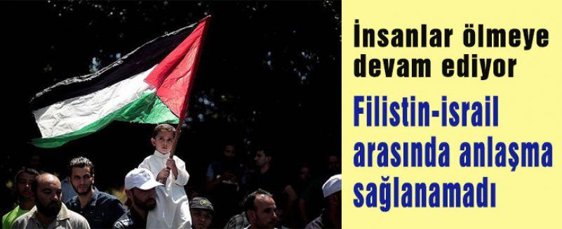 Filistin-israil arasında anlaşma sağlanamadı