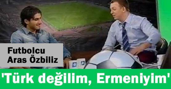Futbolcu Özbiliz:''Türk Değil Ermeniyim''