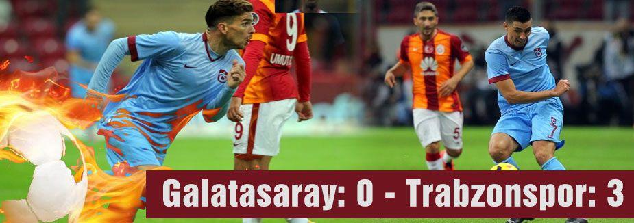 Galatasaray: 0 - Trabzonspor: 3