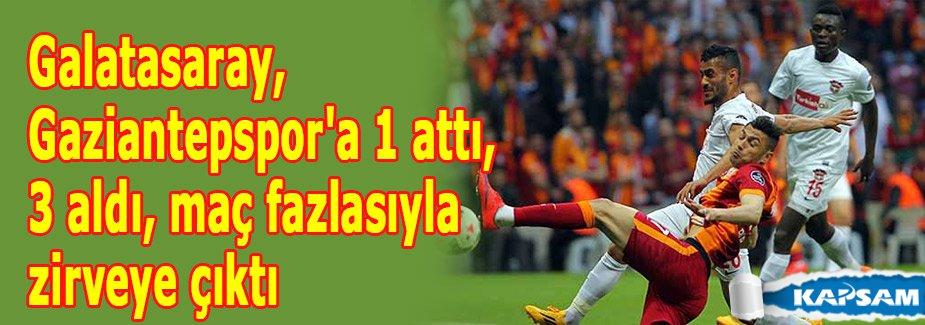 Galatasaray, Gaziantepspor'a 1 attı, 3 aldı, maç fazlasıyla zirveye çıktı