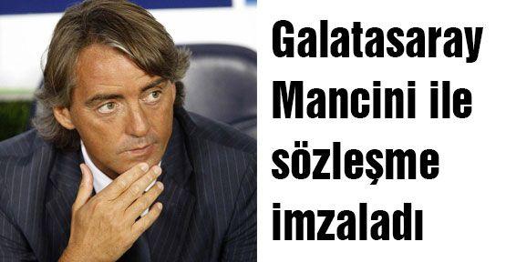 Galatasaray Mancini ile sözleşme imzaladı