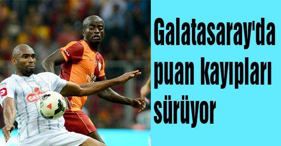 Galatasaray'da puan kayıpları sürüyor