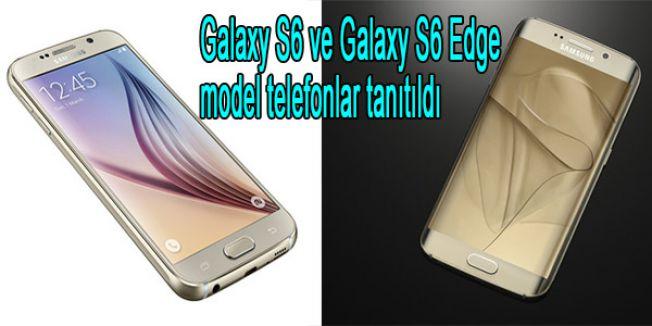 Galaxy S6 ve Galaxy S6 Edge model telefonlar tanıtıldı