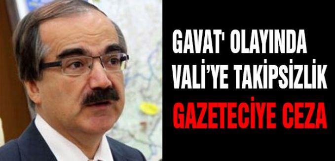GAVAT' OLAYINDA TAKİPSİZLİK