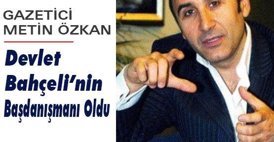 Gazeteci Özkan Bahçeli'nin Danışmanı Oldu