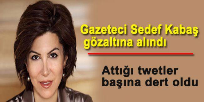 Gazeteci Sedef Kabaş gözaltına alındı...