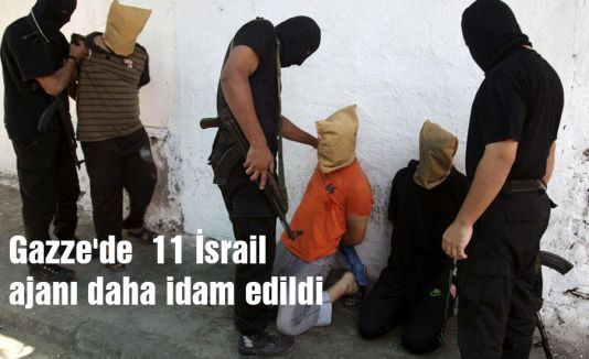Gazze'de 11 israil casusuna idam...