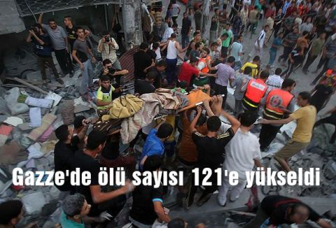 Gazze'de ölü sayısı 121'e yükseldi
