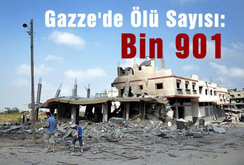 Gazze'de Ölü Sayısı: Bin 901