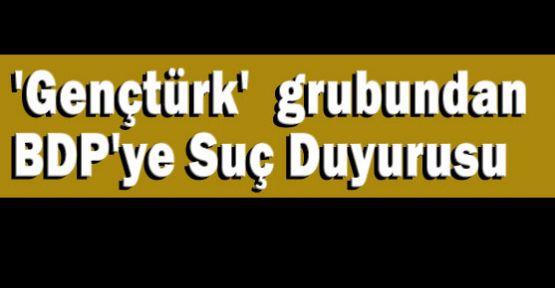 'Gençtürk'  grubundan BDP'ye Suç Duyurusu