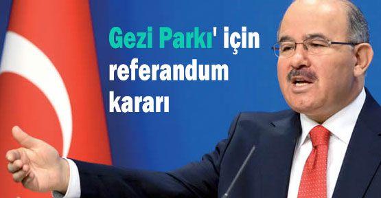 Gezi Parkı' için referandum kararı