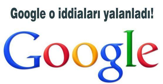 Google'den Yalanlama
