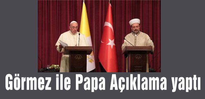 Görmez ile Papa Açıklama yaptı