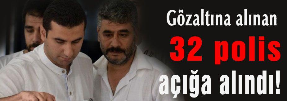 Gözaltına Alınan 31 polis açığa alındı