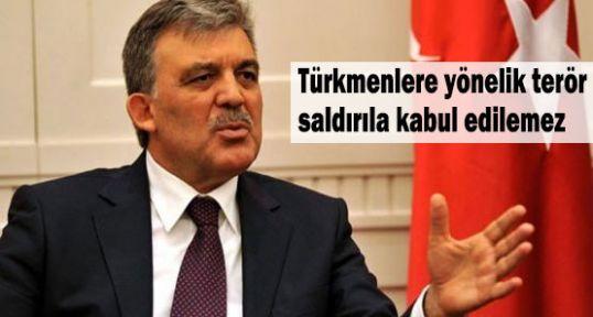 Gül, Türkmenlere Olan Saldırılar tepki Gösterdi...