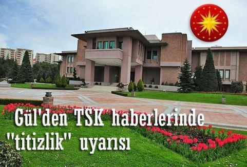 Gül'den TSK haberlerinde