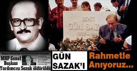 Gün Sazak'ı Anıyoruz