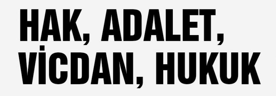 HAK, ADALET, VİCDAN, HUKUK