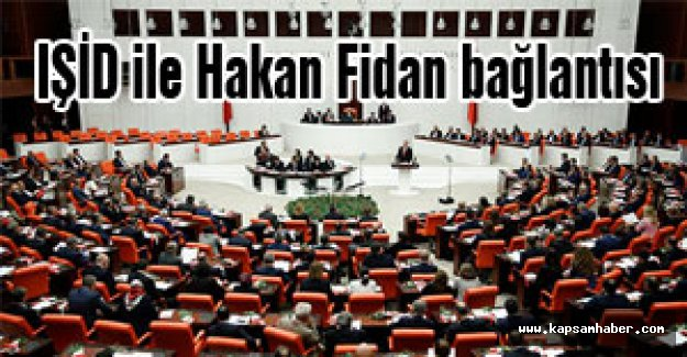 Hakan Fidan'la İlgili 'IŞİD' Önergesi...