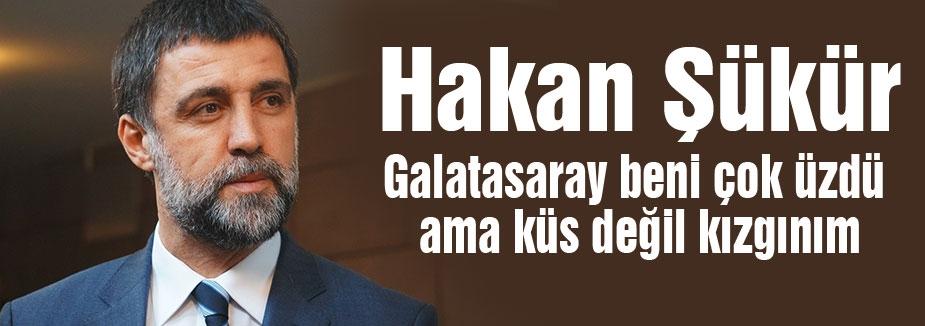 Hakan Şükür; Galatasaray beni çok üzdü ama...