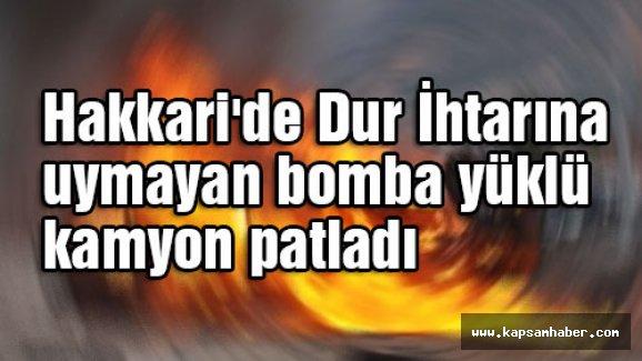 Hakkari'de Dur İhtarına uymayan bomba yüklü kamyon patladı
