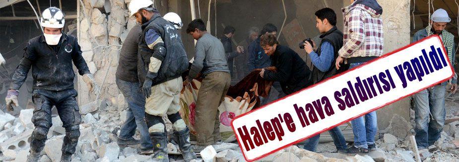 Halep'e hava saldırısı yapıldı