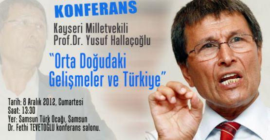 """Hallaçoğlundan, """"Orta Doğudaki Gelişmeler ve Türkiye"""" Konferansı"""