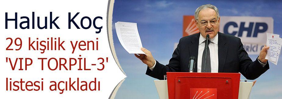Haluk Koç; 'VIP TORPİL-3' listesi açıkladı