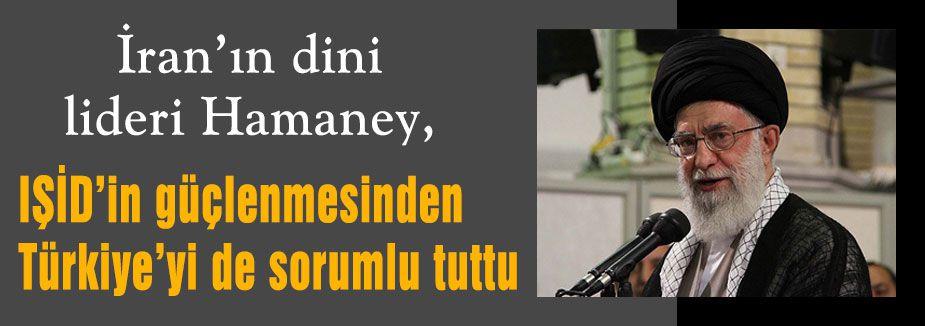 Hameney, Türkiye'yi Sorumlu Tuttu