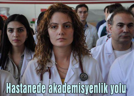 Hastanede akademisyenlik yolu
