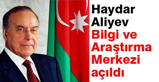 Haydar Aliyev Bilgi ve Araştırma Merkezi Açıldı