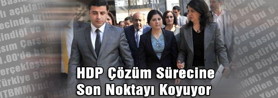 HDP Çözüm Sürecine Son Noktayı Koyuyor