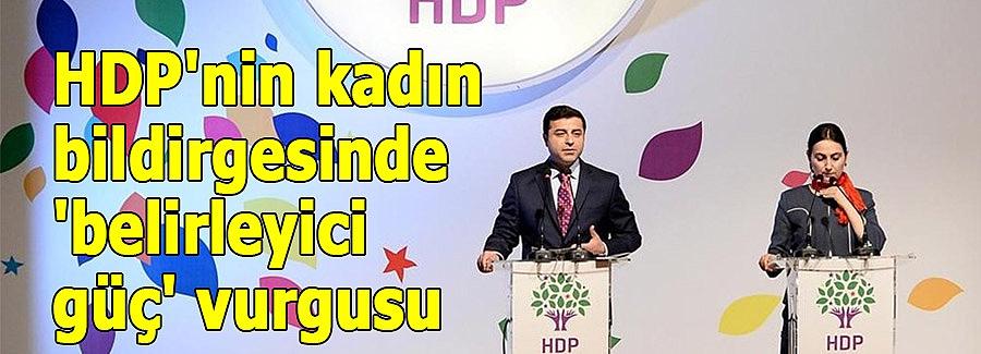 HDP'nin kadın bildirgesinde 'belirleyici güç' vurgusu
