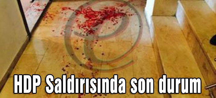 HDP Saldırısında son durum