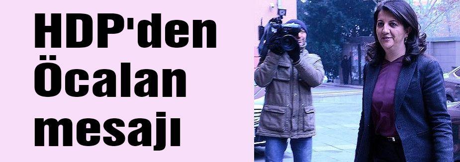 HDP'den Öcalan mesajı