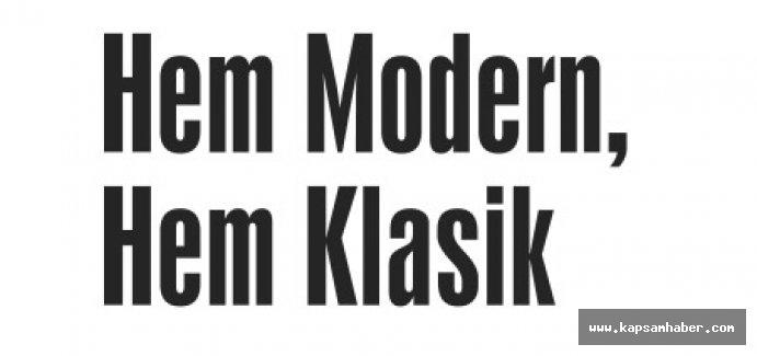 Hem Modern, Hem Klasik
